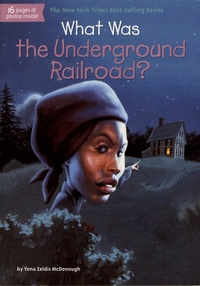 Yona Zeldis McDonough - What Was the Underground Railroad?.