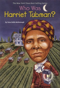 Yona Zeldis Mcdonough - Who Was Harriet Tubman ?.