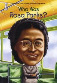Yona Zeldis Mcdonough - Who Was Rosa Parks ?.
