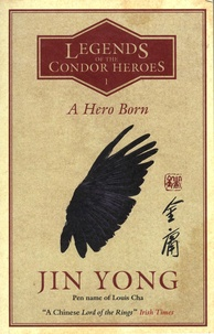 Yong Jin - Legends of the Condor Heroes Tome 1 : A Hero Born.