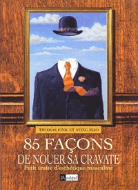85 façons de nouer sa cravate. Petit traité desthétique masculine.pdf