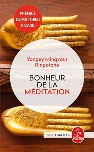 Yongey Mingyour Rinpotché - Bonheur de la méditation.