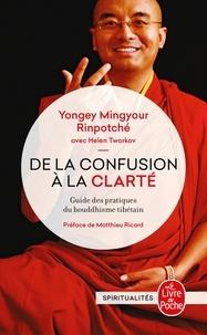 Yongey Mingyour Rinpotché - De la confusion à la clarté.