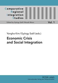 Yongha Kim et György Széll - Economic Crisis and Social Integration.