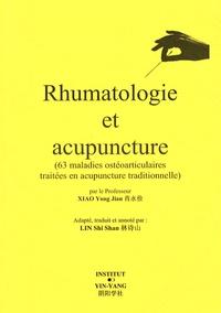 Yongjian Xiao - Rhumatologie et acupuncture - 63 maladies ostéoarticulaires traitées en acupuncture traditionnelle.