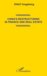 China's Restructuring in Finance and Real Estate - Yongsheng Zhao |