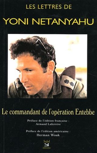 Yoni Netanyahu - Les lettres de Yoni Netanyahu - Le commandant de l'opération Entebbe.