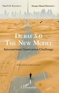 Yoni S. N. Engerran et Soraya Manel Djermoun - Dubai 5.0, The New Model - International Innovation Challenge.