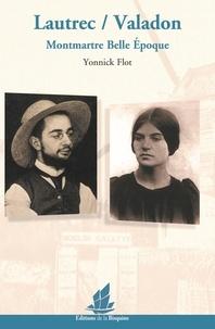 Yonnick Flot - Lautrec / Valadon - Montmartre Belle Epoque.