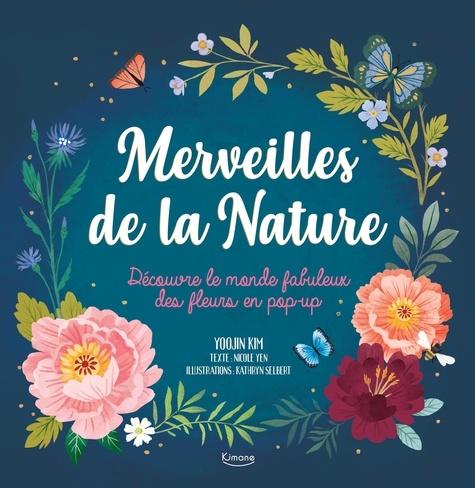 Merveilles de la nature. Découvre le monde fabuleux des fleurs en pop-up