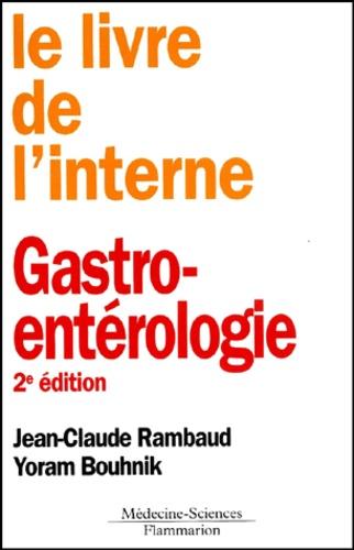 Yoram Bouhnik et Jean-Claude Rambaud - Gastro-entérologie. - 2ème édition.