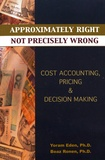 Yoram Eden et Boaz Ronen - Approximately Right, Not Precisely Wrong - Cost Accounting, Pricing, & Decision Making.
