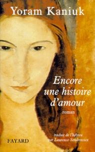 Yoram Kaniuk - Encore une histoire d'amour.