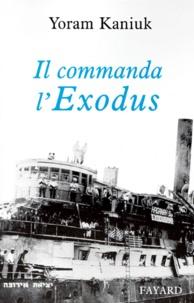 """Yoram Kaniuk - Il commanda l'""""Exodus""""."""