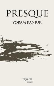 Yoram Kaniuk - Presque.