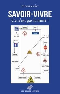 Yoram Leker - Savoir-vivre - Ce n'est pas la mort !.