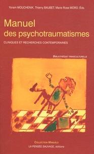 Yoram Mouchenik et Thierry Baubet - Manuel des psychotraumatismes - Cliniques et recherches contemporaines.