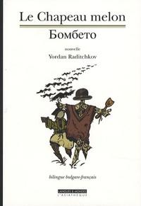 Yordan Raditchkov - Le Chapeau melon - Edition bilingue français-bulgare.