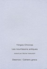 Yòrgos Chronas - Les nourrissons antiques - Edition bilingue français-grec.