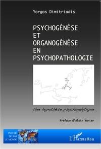 Yorgos Dimitriadis - Psychogénèse et organogénèse en psychopathologie.