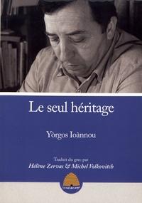 Yorgos Ioànnou - Le seul héritage.