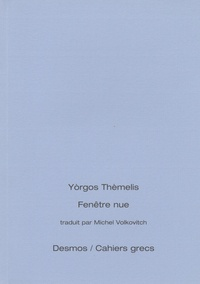 Yorgos Themelis - Fenêtre nue - Edition bilingue français-grec.