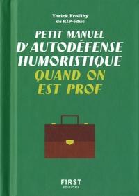 Yorick Froëlhy - Petit manuel d'autodéfense humoristique quand on est prof.