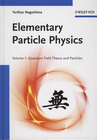 Elementary Particle Physics - Volume 1, Quantum Field Theory and Particles.pdf