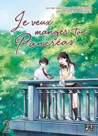 Yoru Sumino et Idumi Kirihara - Je veux manger ton pancréas Tome 2 : .