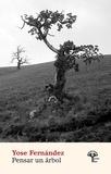 Yose Fernández - Pensar un árbol - Una novela corta.