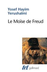 Yosef Yerushalmi - Le Moïse de Freud - Judaïsme terminable et interminable.