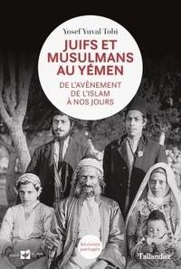 Epub bud télécharger des livres gratuits Juifs et musulmans au Yémen  - De l'avènement de l'islam à nos jours 9791021039957