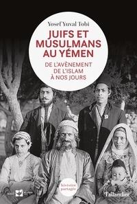 Pdf books books téléchargement gratuit Juifs et musulmans au Yémen  - De l'avènement de l'islam à nos jours FB2