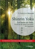 Yoshifumi Miyazaki - Shinrin Yoku - Les bains de forêt, le secret japonais pour apaiser son esprit et être en meilleure santé.