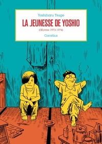 Yoshiharu Tsuge - La jeunesse de Yoshio - (Oeuvres 1973-1974).