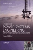 Yoshihide Hase - Handbook of Power Systems Engineering with Power Electronics Applications.