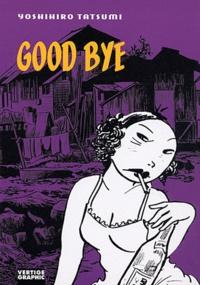 Yoshihiro Tatsumi - Good Bye.