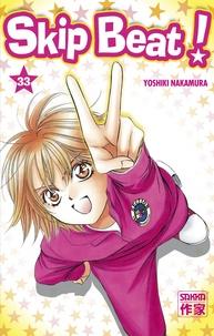 Yoshiki Nakamura - Skip Beat ! Tome 33 : .
