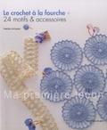 Yoshiko Ariizumi - Le crochet à la fourche - 24 motifs et accessoires.