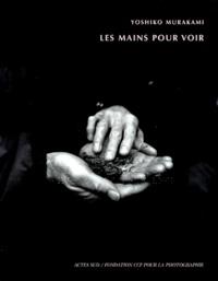 Yoshiko Murakami - Les mains pour voir.