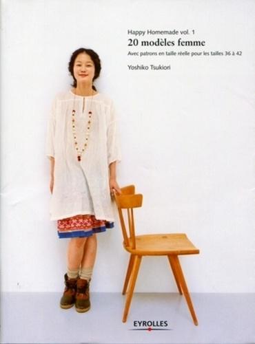 Yoshiko Tsukiori - Happy Homemade - Tome 1, 20 modèles femme.