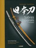 Yoshindo Yoshihara - Sabres japonais d'exception - Art ancestral et secrets d'un grand maître.