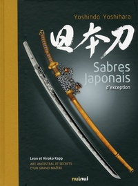 Sabres japonais d'exception- Art ancestral et secrets d'un grand maître - Yoshindo Yoshihara |