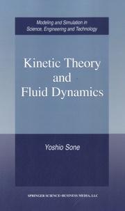 Yoshio Sone - Kinetic Theory and Fluid Dynamics.