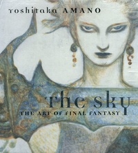 Yoshitaka Amano - The Sky: The Art of Final Fantasy - 3 volumes.