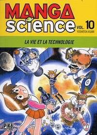 Yoshitoh Asari - Manga Science Tome 10 : La vie et la technologie.