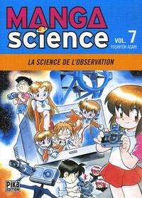 Yoshitoh Asari - Manga Science Tome 7 : La science de l'observation.