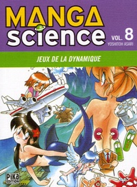 Yoshitoh Asari - Manga Science Tome 8 : Jeux de la dynamique.
