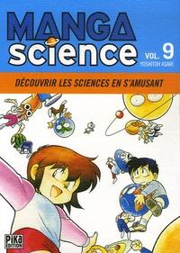 Yoshitoh Asari - Manga Science Tome 9 : Découvrir les sciences en s'amusant.