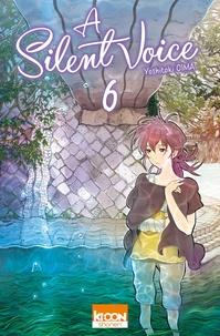 Yoshitoki Oima - A silent voice Tome 6 : .